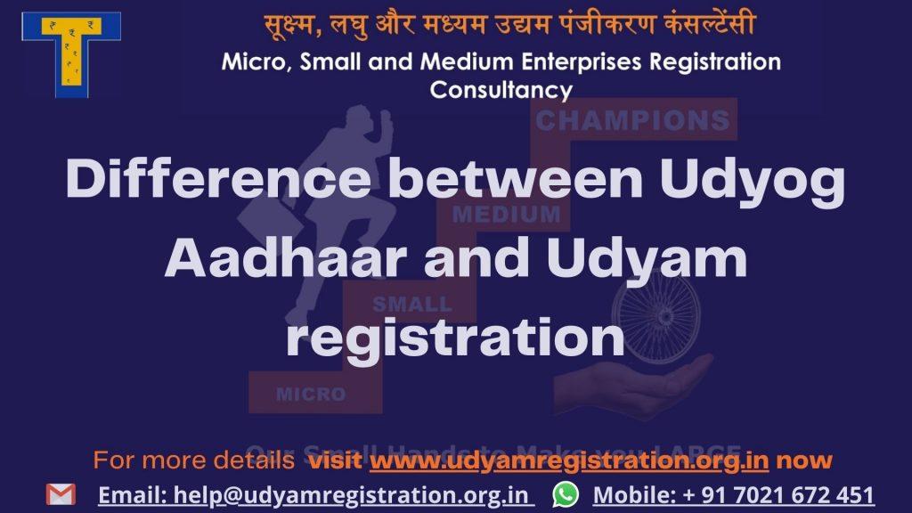 Difference between Udyog Aadhaar and Udyam registration